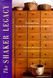 The Shaker Legacy: Perspectives on an Enduring Furniture Style by Christian Becksvoort image