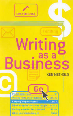 Writing as a Business by Ken Methold