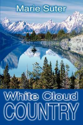 White Cloud Country by Marie Suter
