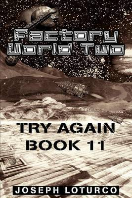 Factory World Two: Try Again Book 11 by Joseph Loturco
