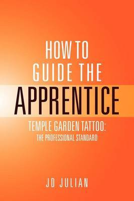 How to Guide the Apprentice by Julian JD