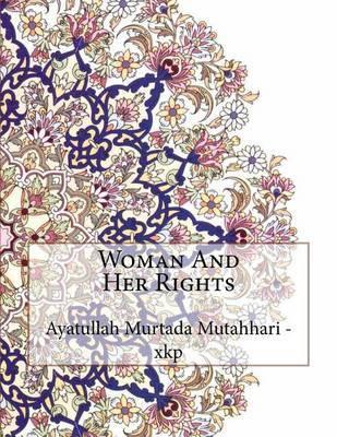 Woman and Her Rights by Ayatullah Murtada Mutahhari - Xkp image
