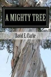 A Mighty Tree by Rev David E Clarke