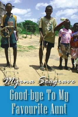 Good-Bye to My Favourite Aunt by Myrna Seagrave
