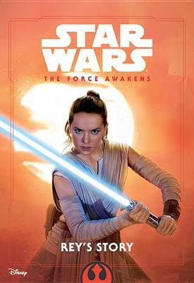 Star Wars the Force Awakens: Rey's Story by Elizabeth Schaefer image