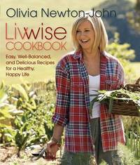 Livwise Cookbook by Olivia Newton John