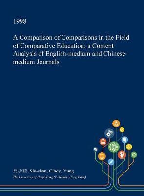 A Comparison of Comparisons in the Field of Comparative Education by Siu-Shan Cindy Yung