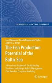 The Fish Production Potential of the Baltic Sea by Lars Hakanson