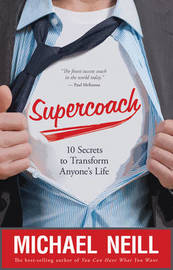 Supercoach: 10 Secrets To Transform Anyone's Life by Michael Neill image