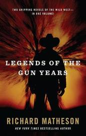 Legends of the Gun Years by Richard Matheson