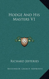 Hodge and His Masters V1 by Richard Jefferies