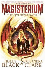 Magisterium: The Golden Tower by Cassandra Clare