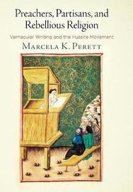 Preachers, Partisans, and Rebellious Religion by Marcela K. Perett