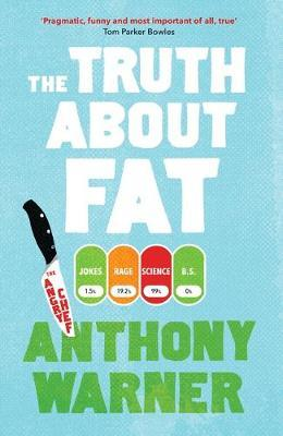 The Truth About Fat by Anthony Warner