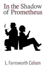 In The Shadow of Prometheus by L Farnsworth Colson image