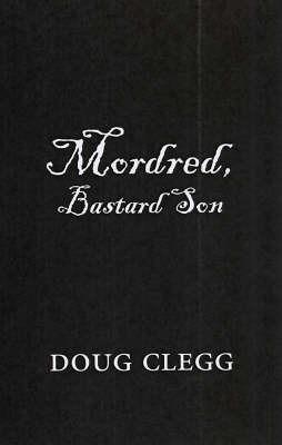 Mordred, Bastard Son by Douglas Clegg image