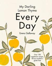 My Darling Lemon Thyme by Emma Galloway