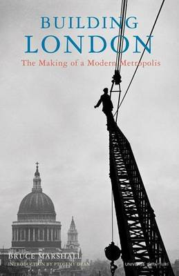 Building London: The Making of a Modern Metropolis by Bruce Marshall image
