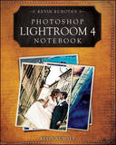 Kevin Kubota's Photoshop Lightroom 4 Notebook by Kevin Kubota