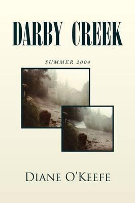 Darby Creek by Diane O'Keefe