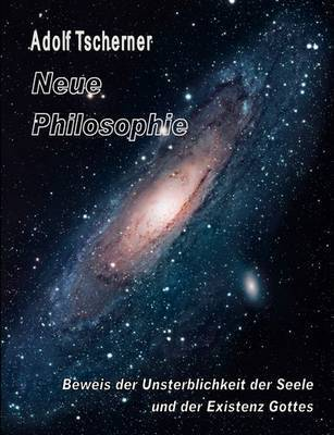Neue Philosophie by Adolf Tscherner