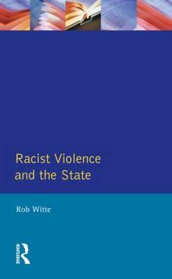 Racist Violence and the State by Rob Witte