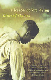 an analysis of the novel a lesson before dying by ernest j gaines Free study guide-a lesson before dying by ernest j gaines-chapter summary table of contents | message board | downloadable/printable version this study guide is currently being revised and reformatted.