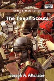 The Texan Scouts by Joseph A Altsheler image