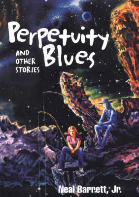 Perpetuity Blues and Other Stories by Neal Barrett image