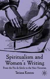 Spiritualism and Women's Writing by Tatiana Kontou