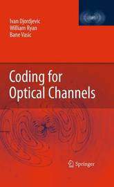 Coding for Optical Channels by Ivan Djordjevic image