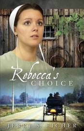 Rebecca's Choice by Jerry S Eicher image