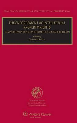 The Enforcement of Intellectual Property Rights by Christoph Antons