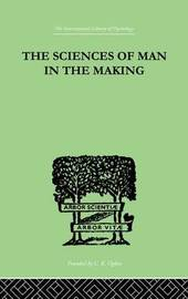 The Sciences Of Man In The Making by Edwin A. Kirkpatrick