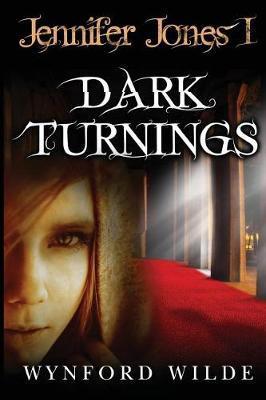 Dark Turnings by Wynford Wilde