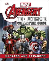 Marvel the Avengers: The Ultimate Character Guide (Updated) by DK