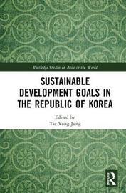 Sustainable Development Goals in the Republic of Korea