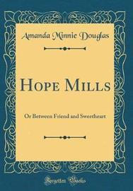 Hope Mills by Amanda Minnie Douglas image