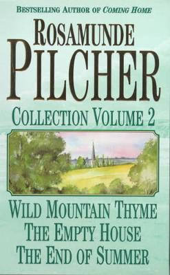 """The Rosamunde Pilcher Collection: v. 2: """"Wild Mountain Thyme"""", """"Empty House"""" and """"End of the Summer"""" by Rosamunde Pilcher image"""