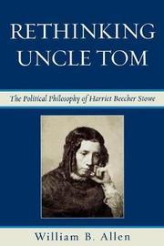 Rethinking Uncle Tom by William B Allen image
