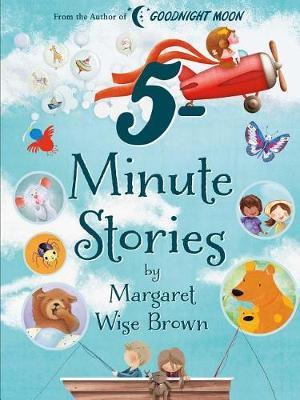 Margaret Wise Brown 5-Minute Stories by Margaret Wise Brown