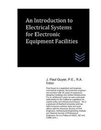 An Introduction to Electrical Systems for Electronic Equipment Facilities by J Paul Guyer image