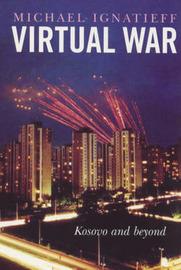 Virtual War by Michael Ignatieff image