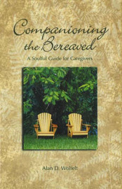 Companioning the Bereaved by Alan D Wolfelt