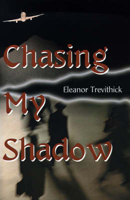 Chasing My Shadow by Eleanor Trevithick image