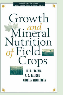 Growth and Mineral Nutrition of Field Crops by Nand Kumar Fageria image