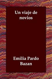 UN Viaje De Novios by Emilia Pardo Bazan image