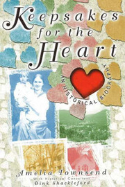 Keepsakes for the Heart: An Historical Biography by Amelia Townsend image