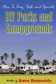 How to Buy, Sell and Operate RV Parks and Campgrounds by David Reynolds