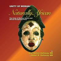 Unity of Woman: Naturally African by Robert E Galloway MD image